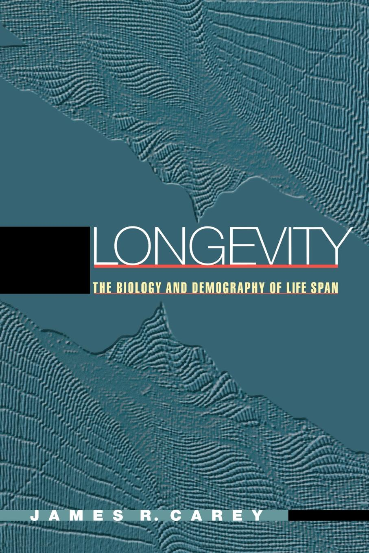 James R. Carey Longevity. The Biology and Demography of Life Span все цены