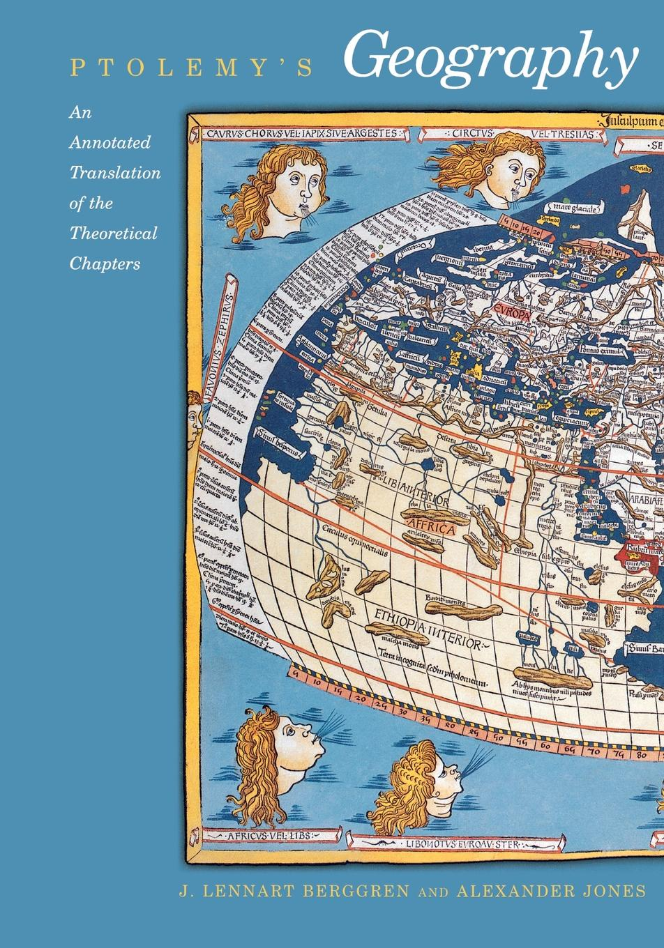 Ptolemy, J. Lennart Berggren, Alexander Jones Ptolemy.s Geography. An Annotated Translation of the Theoretical Chapters felix j palma the map of time and the turn of the screw