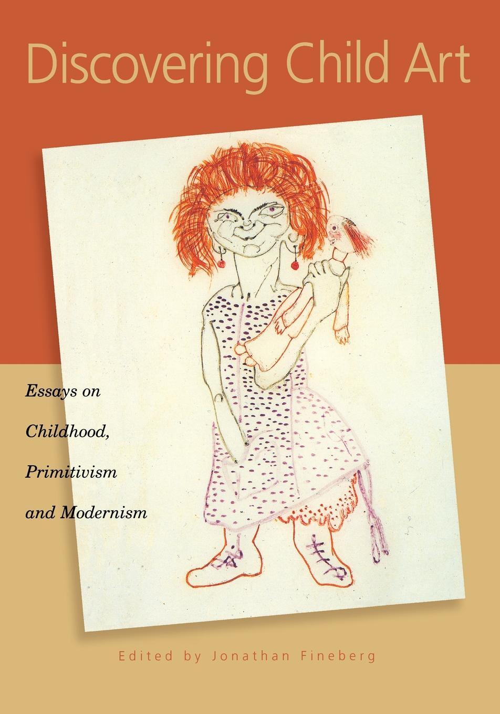 Discovering Child Art. Essays on Childhood, Primitivism, and Modernism цены