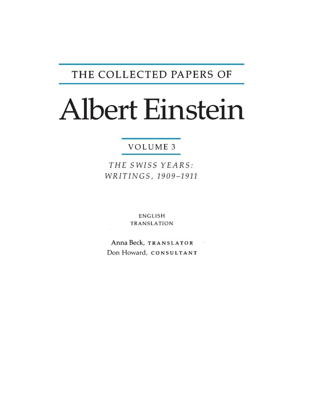 Albert Einstein, Anna Beck The Collected Papers of Albert Einstein, Volume 3 (English). The Swiss Years: Writings, 1909-1911. (English translation supplement) albert einstein the principle of relativity