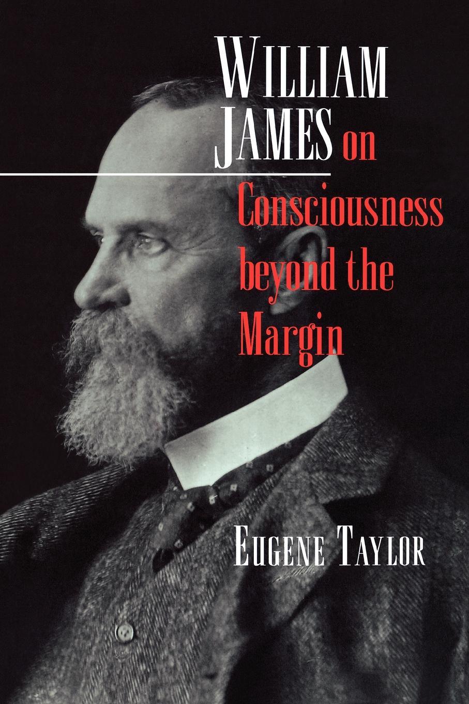 лучшая цена Eugene Taylor William James on Consciousness beyond the Margin