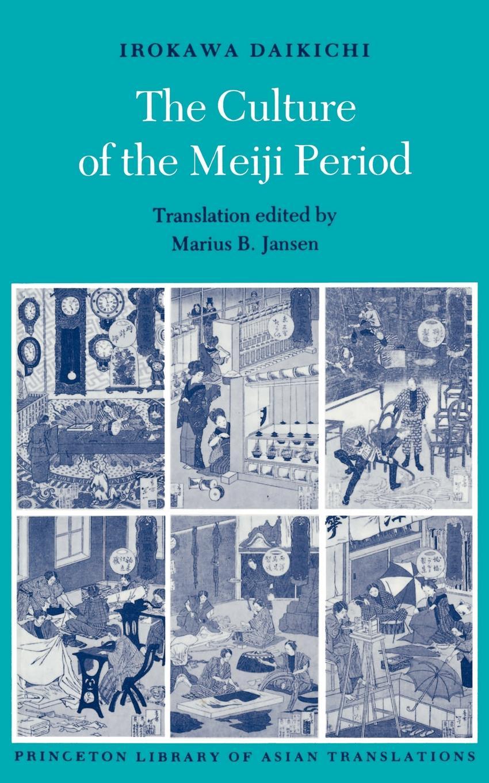 Daikichi Irokawa The Culture of the Meiji Period meiji amino collagen