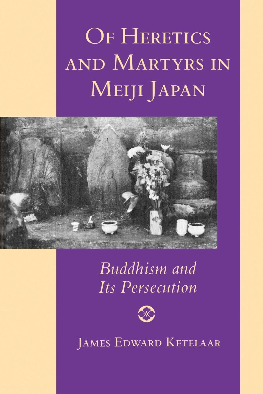 James Edward Ketelaar Of Heretics and Martyrs in Meiji Japan. Buddhism and Its Persecution meiji amino collagen