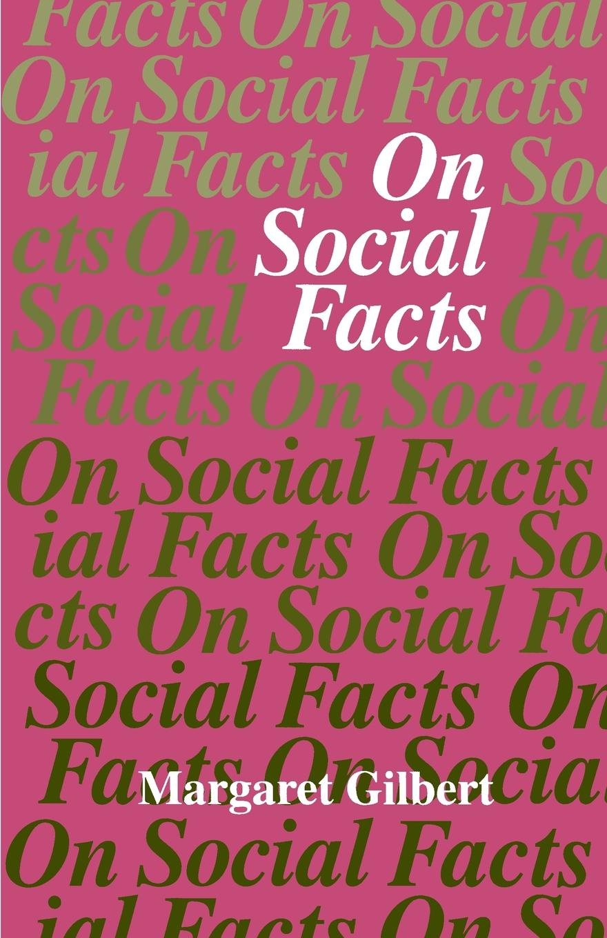 Margaret Gilbert On Social Facts ted benton ian craib philosophy of social science the philosophical foundations of social thought