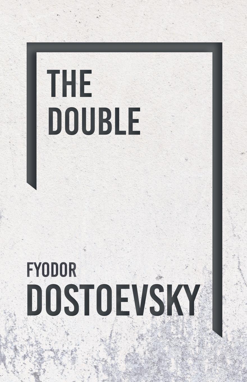 Fyodor Dostoevsky The Double dostoevsky f the double