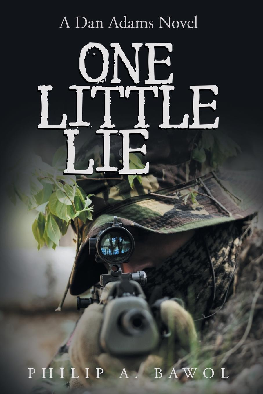 Philip A. Bawol One Little Lie as lie the dead