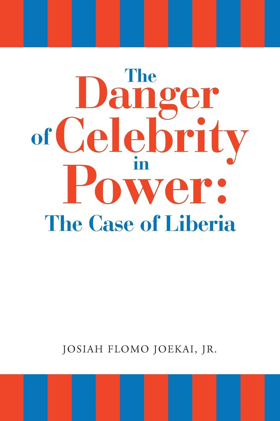 The Danger of Celebrity in Power. the Case of Liberia