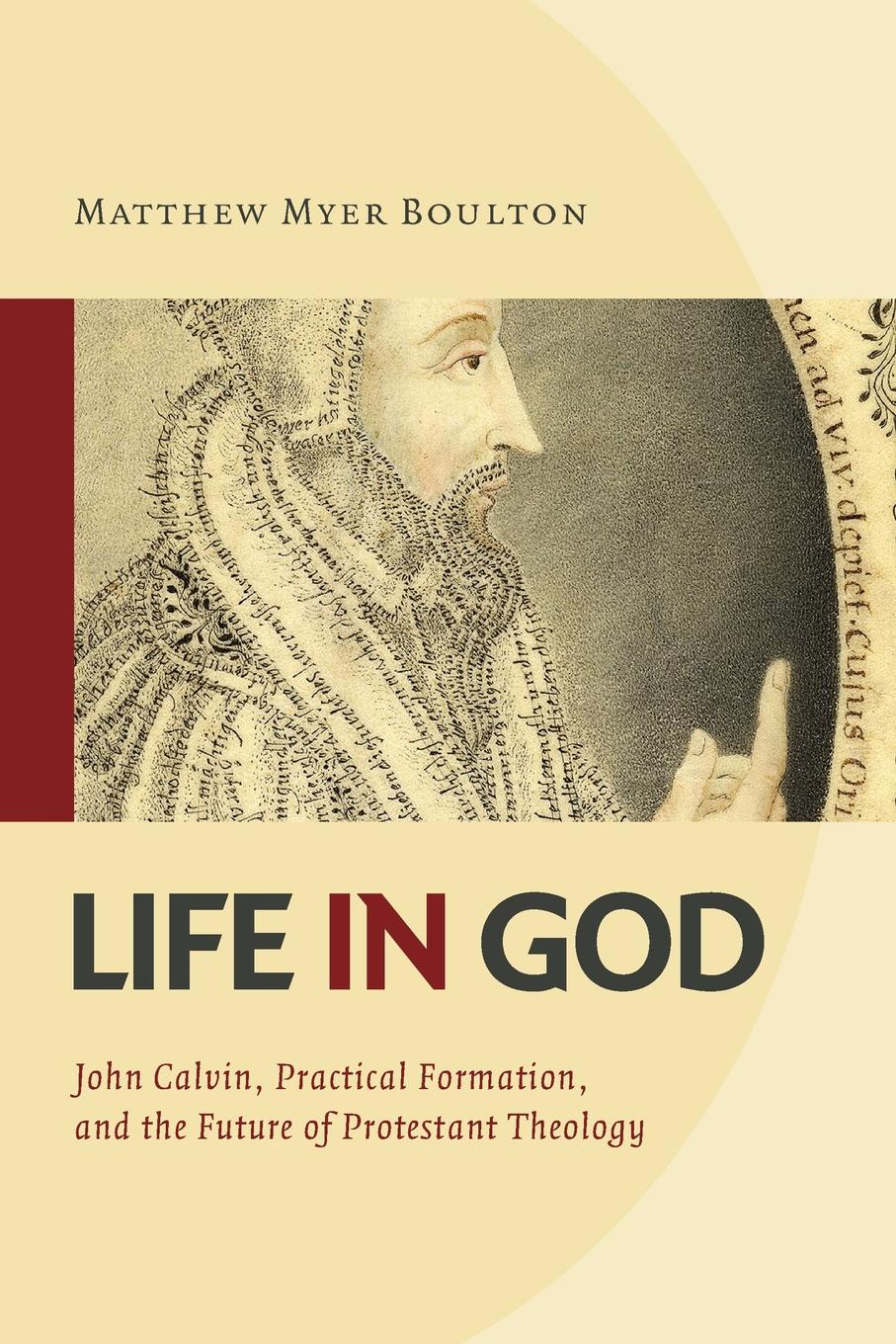 Matthew Myer Boulton Life in God. John Calvin, Practical Formation, and the Future of Protestant Theology victor a shepherd the nature and function of faith in the theology of john calvin