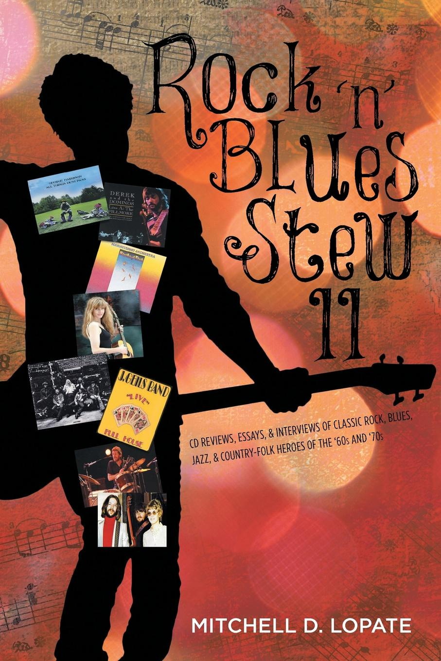 Mitchell D. Lopate Rock .n. Blues Stew II. CD Reviews, Essays, . Interviews of Classic Rock, Blues, Jazz, . Country-Folk Heroes of the .60s and .70s electrelane electrelane rock it to the moon