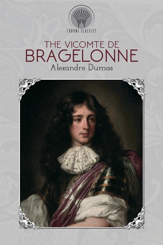 Александр Дюма The Vicomte De Bragelonne александр дюма le vicomte de bragelonne tome iv