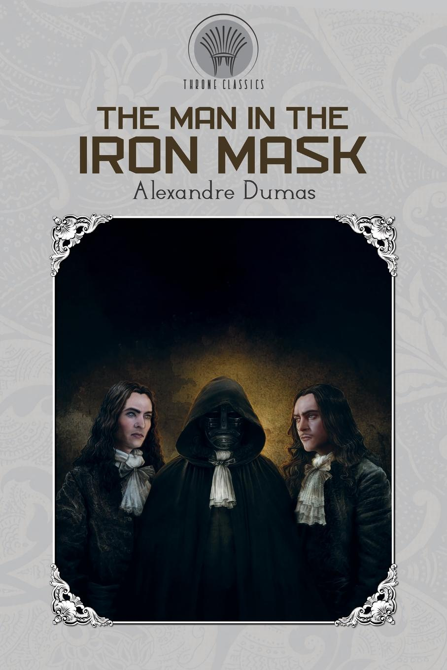 Александр Дюма The Man in the Iron Mask александр дюма le vicomte de bragelonne tome i