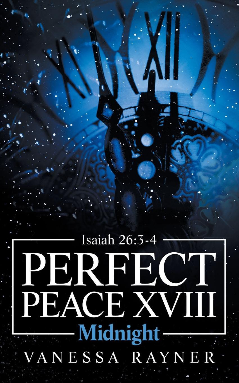 Vanessa Rayner Perfect Peace Xviii. Midnight midnight in broad daylight