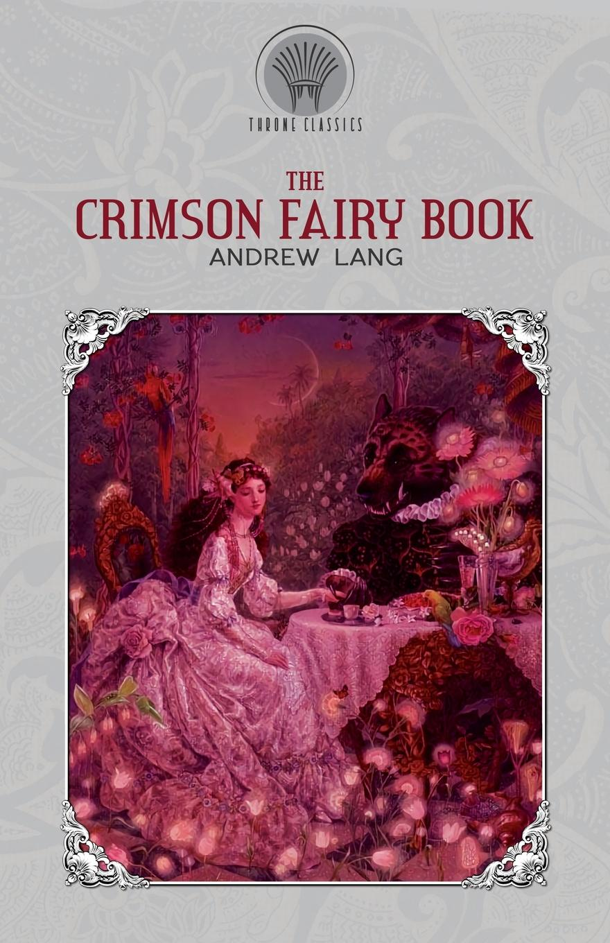 Andrew Lang The Crimson Fairy Book lang andrew the valet s tragedy and other studies