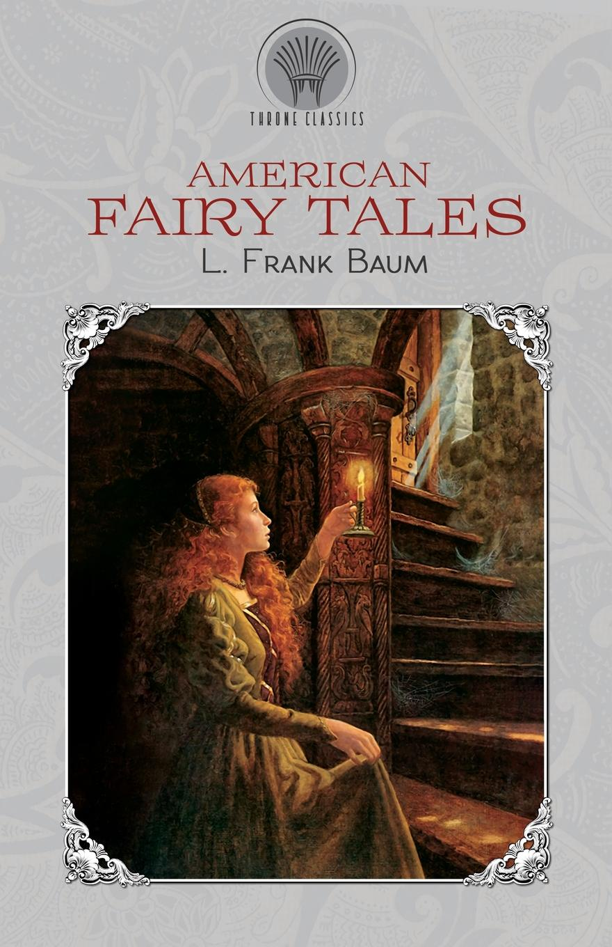 Фото - L. Frank Baum American Fairy Tales mummy fairy and me fairy in waiting