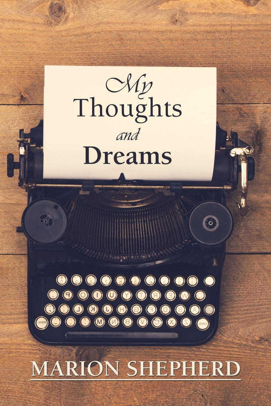 Marion Shepherd My Thoughts and Dreams. paul l greene my poetry thoughts of life love and dreams