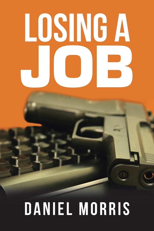 Daniel Morris Losing a Job