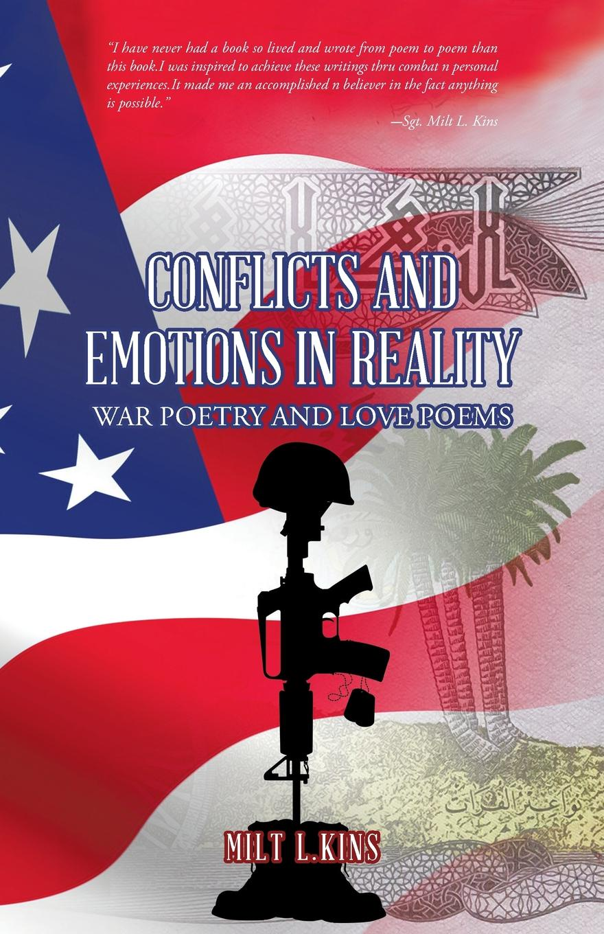 Milt L. Kins Conflicts and Emotions in Reality. War Poetry and Love Poems charles lane the day freedom died the colfax massacre the supreme court and the betrayal of reconstruction