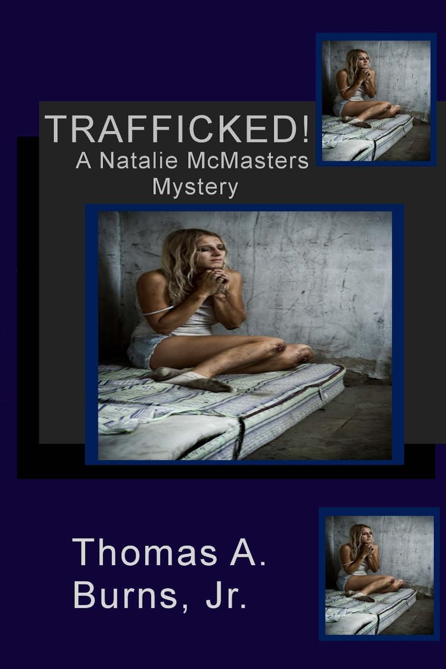 Trafficked.. A Natalie McMasters Mystery