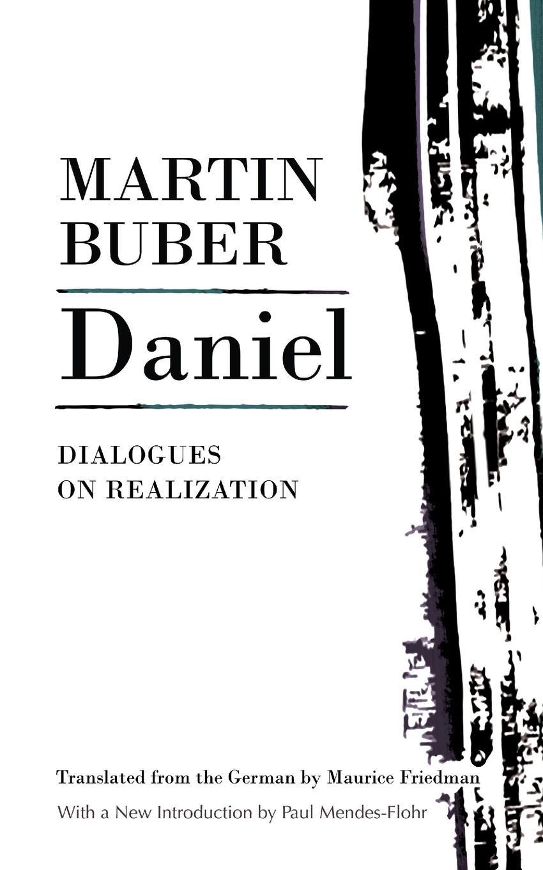 Martin Buber, Maurice Friedman Daniel. Dialogues on Realization цена и фото