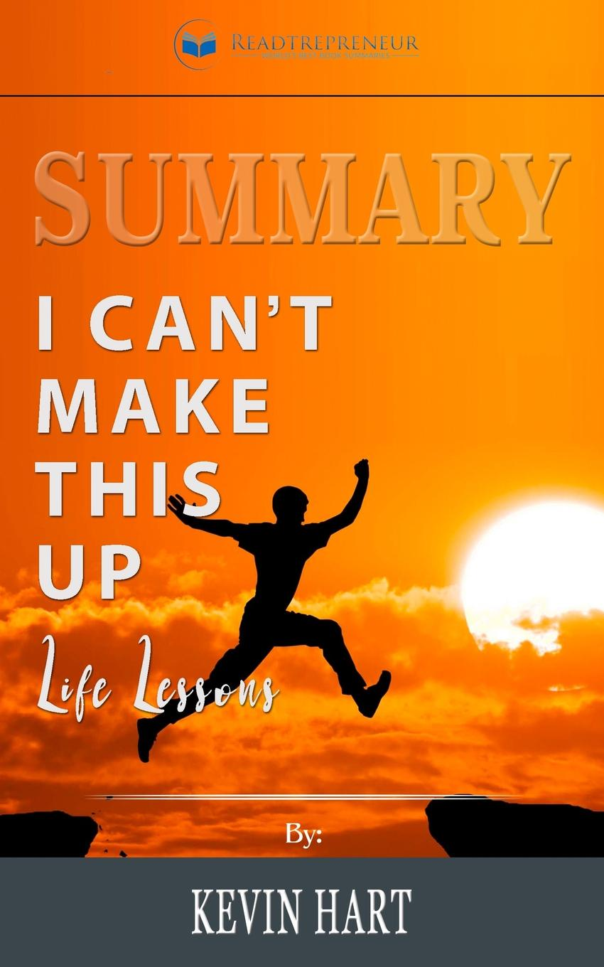 цены на Readtrepreneur Publishing Summary of I Can.t Make This Up. Life Lessons by Kevin Hart