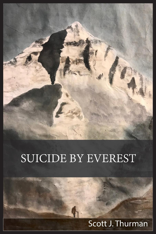Scott Jeffrey Thurman Suicide By Everest цены