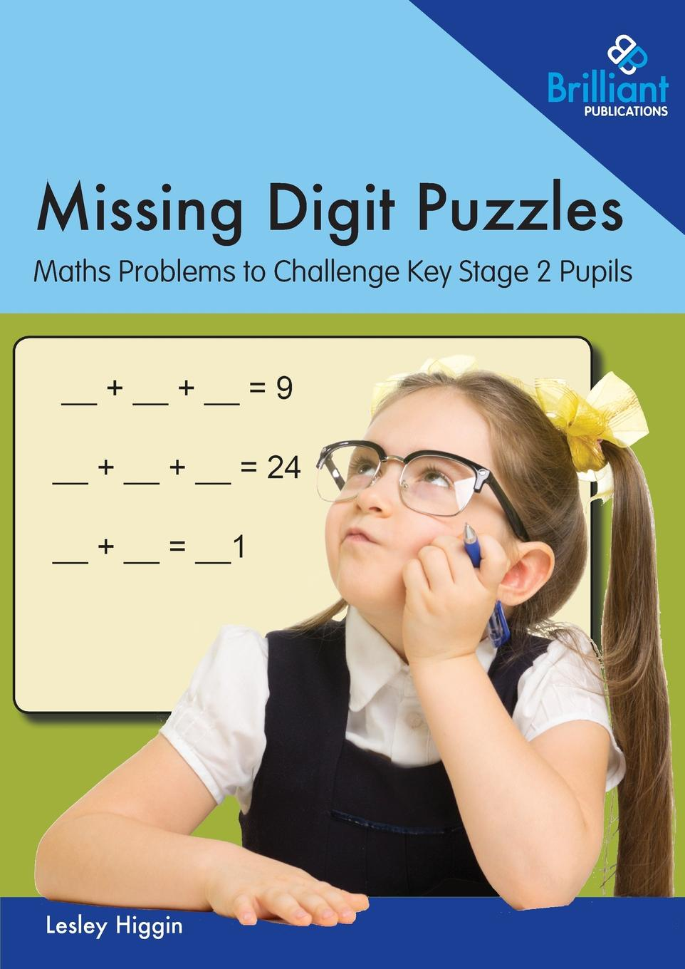Lesley Higgin Missing Digit Puzzles. Maths Problems to Challenge Key Stage 2 Pupils maths made easy times tables ages 7 11 key stage 2