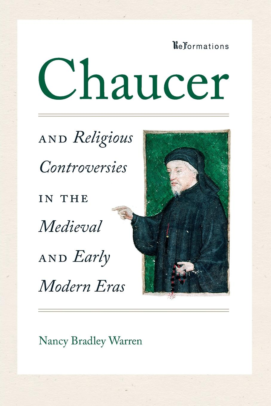 Nancy Bradley Warren Chaucer and Religious Controversies in the Medieval and Early Modern Eras retroversion in religious processes
