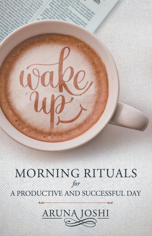 ARUNA JOSHI Wake Up - Morning Rituals недорго, оригинальная цена