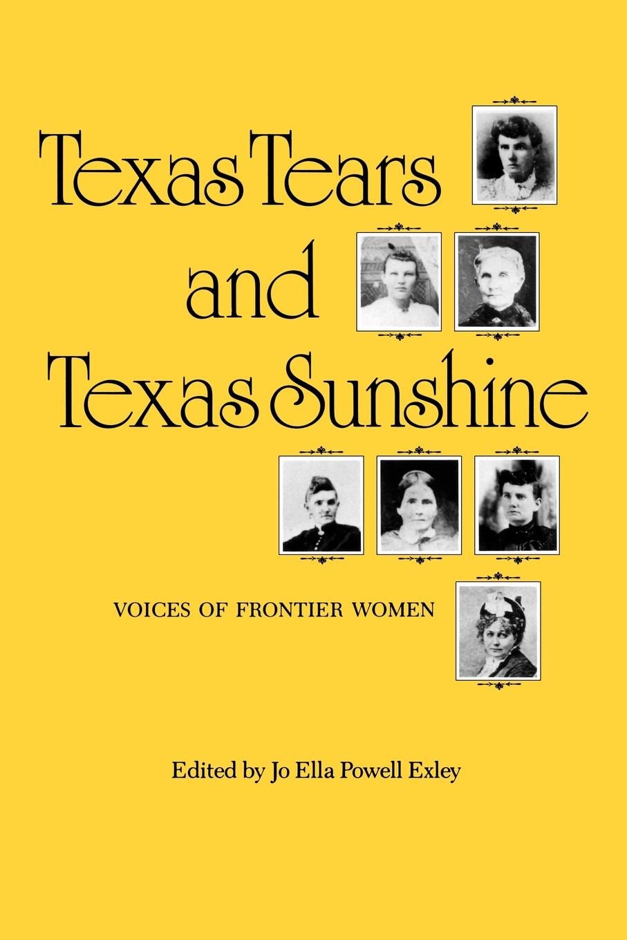 Jo Ella Powell Exley Texas Tears and Sunshine. Voices of Frontier Women