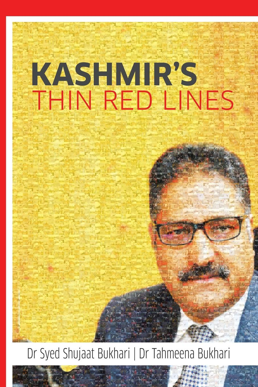 Dr Syed Shujaat Bukhari, Dr Tahmeena Bukhari Kashmir.s Thin Red Lines