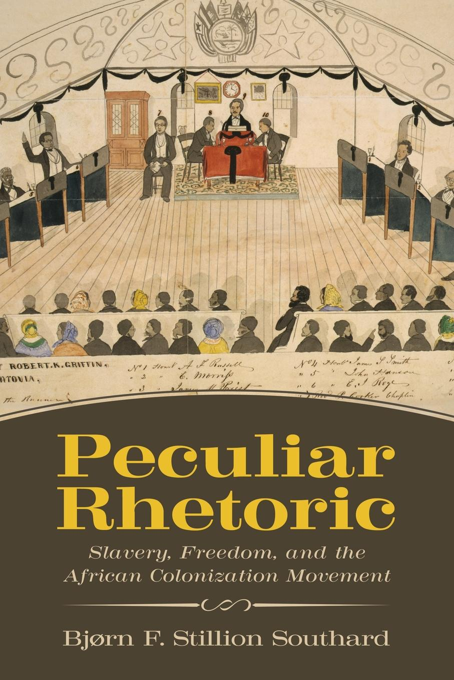 Bjorn F Stillion Southard Peculiar Rhetoric. Slavery, Freedom, and the African Colonization Movement the biography of mahommah gardo baquaqua his passage from slavery to freedom in africa and america