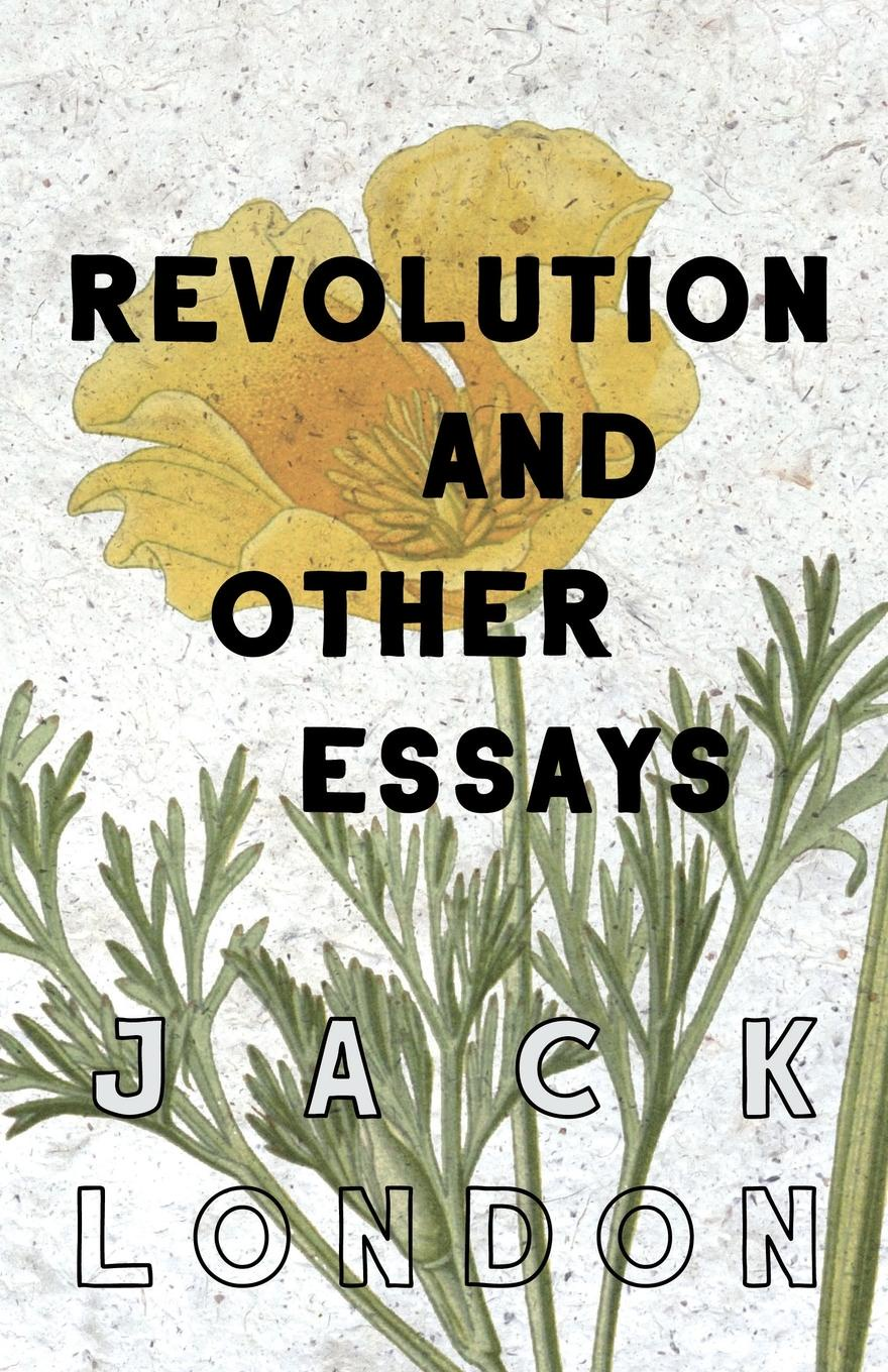 Jack London Revolution and Other Essays london j revolution and other essays