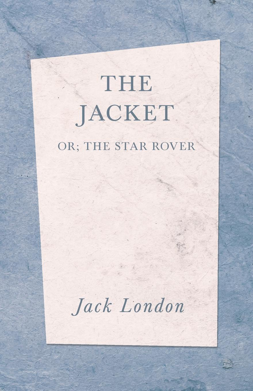 Jack London The Jacket (The Star Rover) jack london the call of the wild