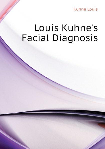 Kuhne Louis K Facial Diagnosis