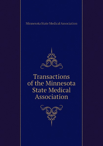 Minnesota State Medical Association Transactions of the