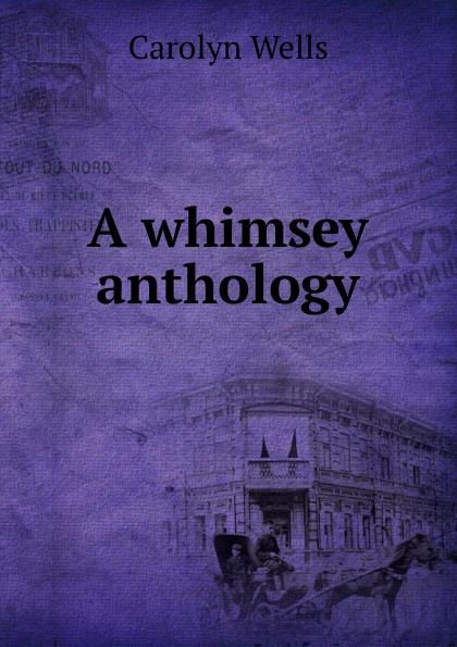 Wells Carolyn A whimsey anthology wells carolyn a parody anthology