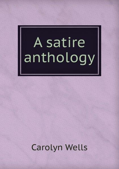 Wells Carolyn A satire anthology wells carolyn a parody anthology