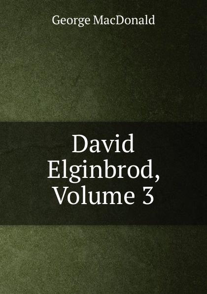 лучшая цена MacDonald George David Elginbrod, Volume 3