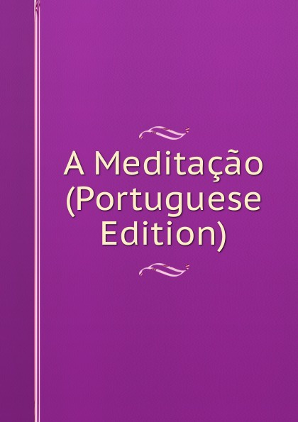 A Meditacao (Portuguese Edition)
