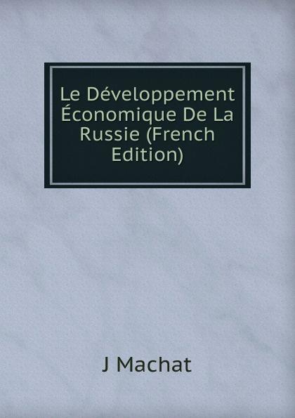 J Machat Le Developpement Economique De La Russie (French Edition)