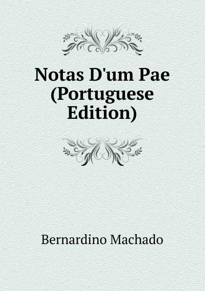 Notas D.um Pae (Portuguese Edition)