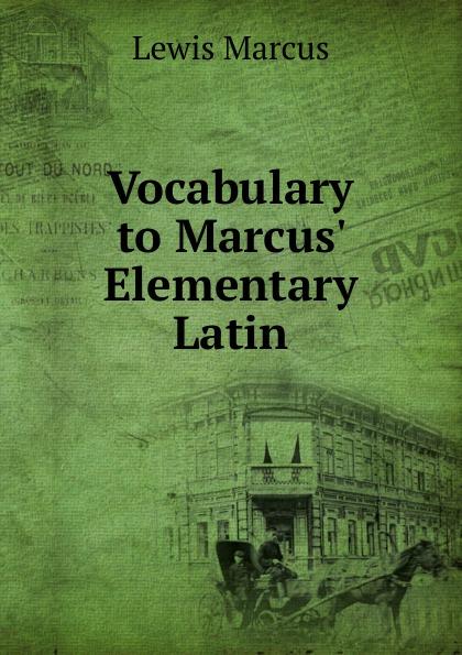 Lewis Marcus Vocabulary to Marcus. Elementary Latin marcus yizhak supercritical water