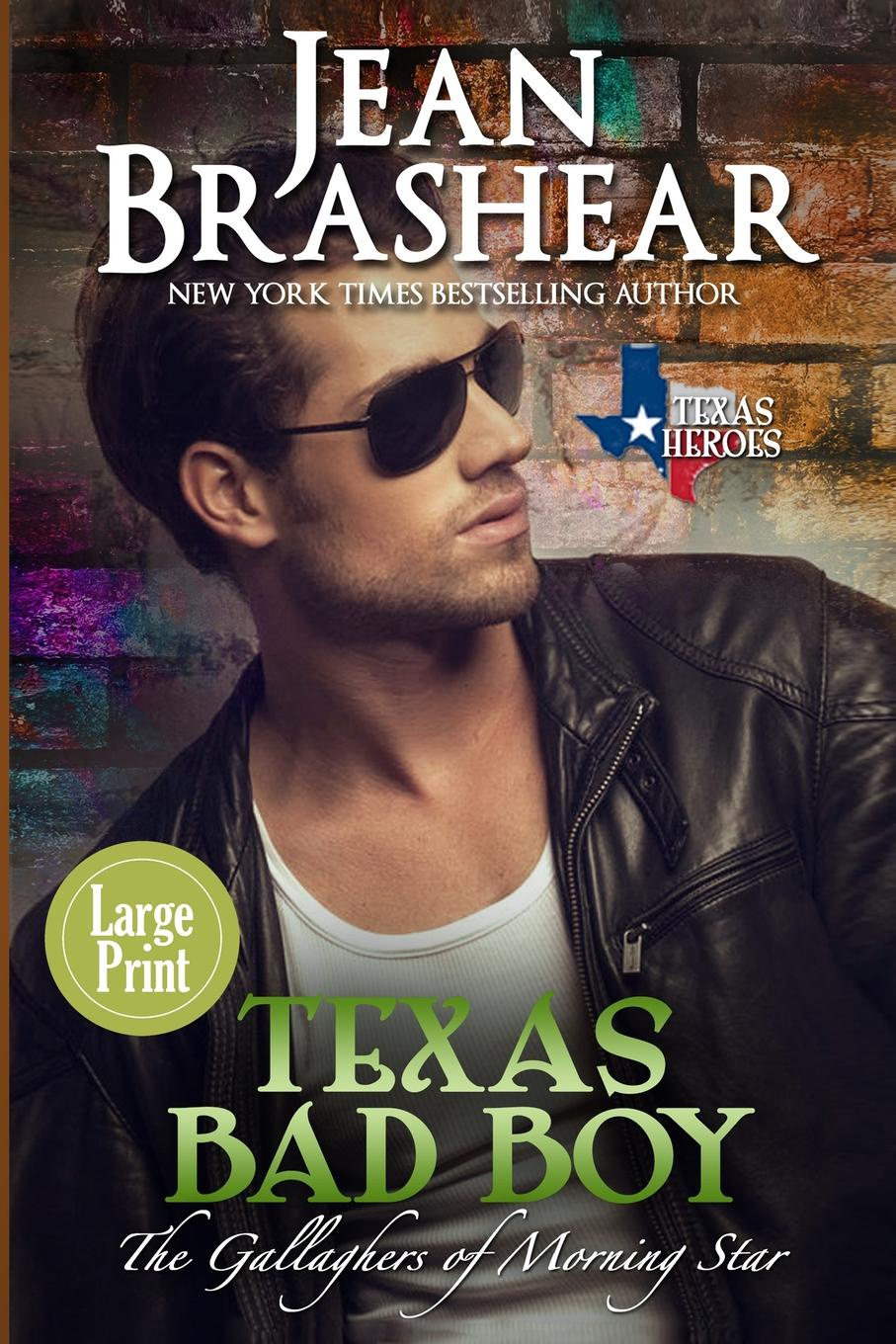 Jean Brashear Texas Bad Boy (Large Print Edition). The Gallaghers of Morning Star Book 3 ]make mine bad boy a deep in the heart of texas