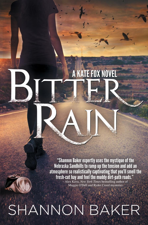 Shannon Baker Bitter Rain. A Kate Fox Novel kate little the determined groom