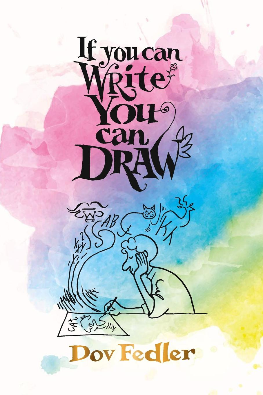 Dov Fedler If you can write you can draw графический планшет wacom intuos draw pen s white ctl 490dw n