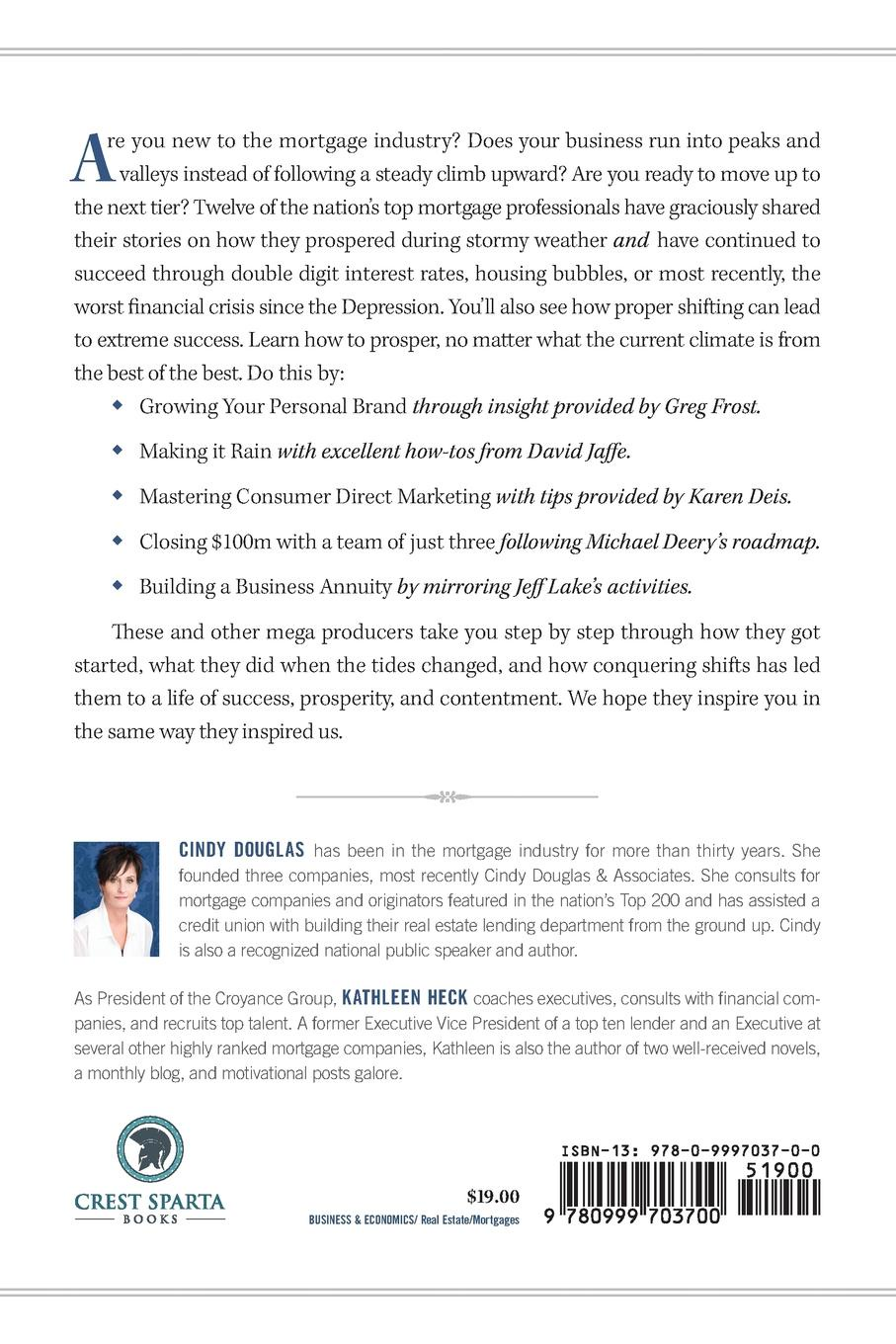 Cindy Douglas, Kathleen Heck Conquering Shifts. Insights from Top Mortgage Sales Professionals richard giannamore the high income mortgage originator sales strategies and practices to build your client base and become a top producer