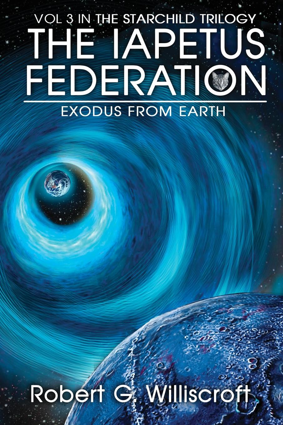 Robert G Williscroft The Iapetus Federation. Exodus from Earth fruit of the earth
