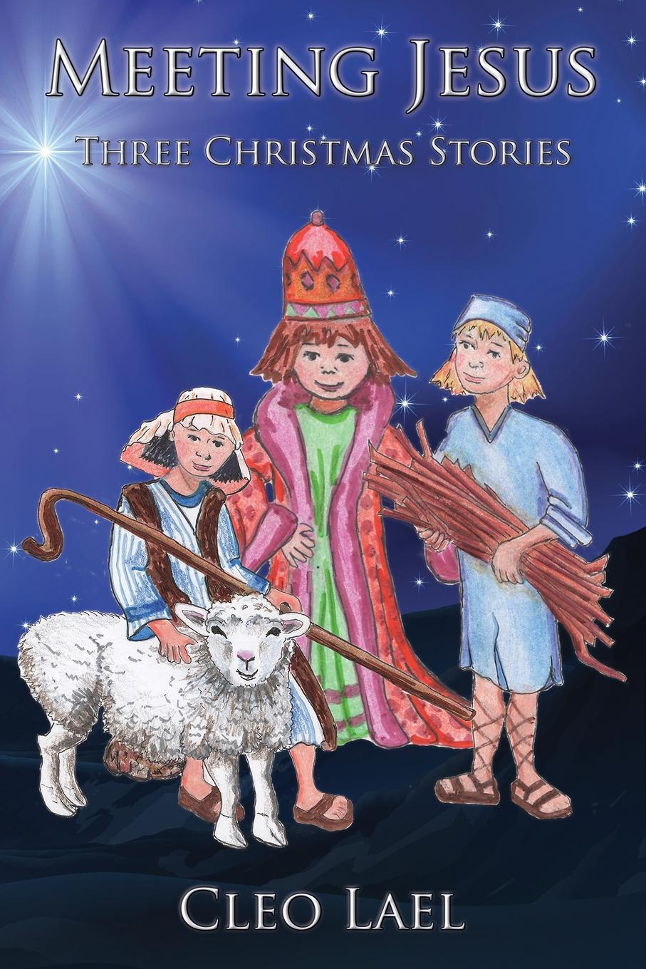Cleo Lael Meeting Jesus. Three Christmas Stories darlene gardner a time to forgive