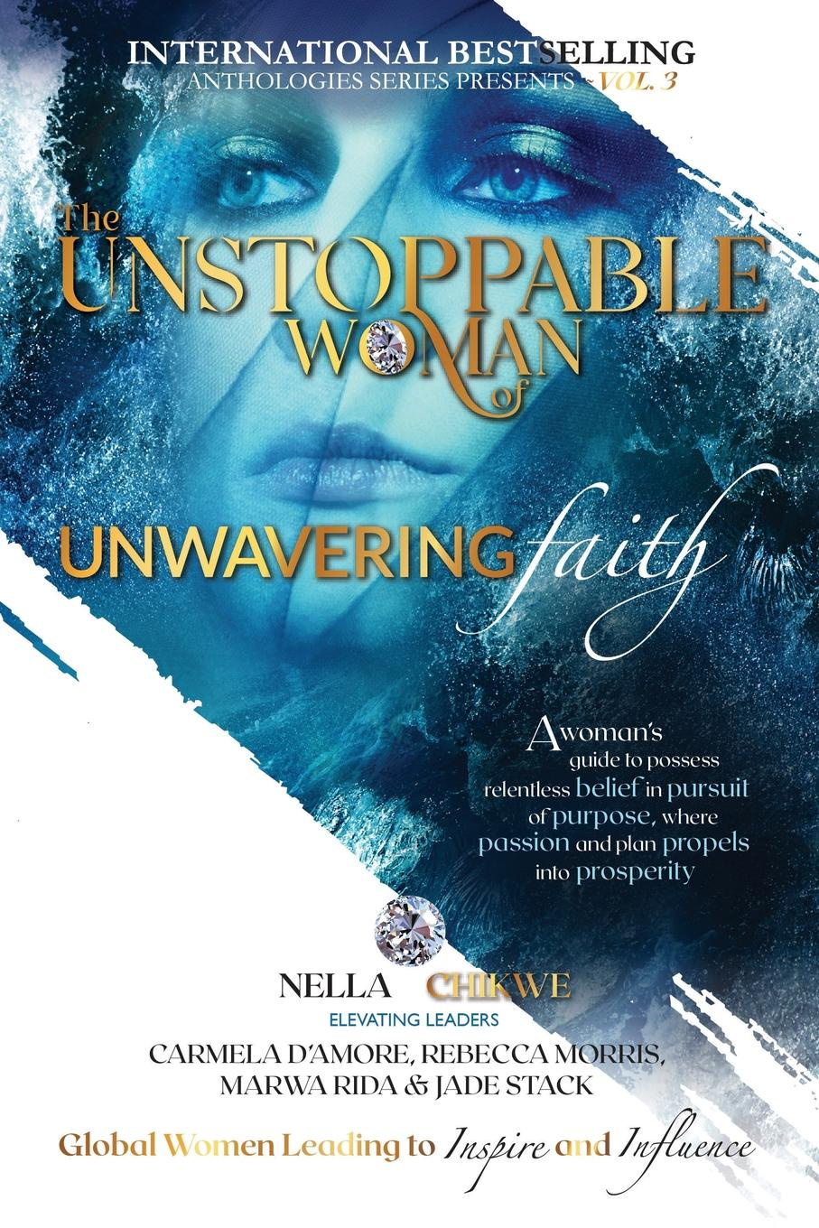 Nella Chikwe The Unstoppable Woman Of Unwavering Faith. A Woman.s Guide to Possess Relentless Belief in Pursuit of Purpose, where Passion . Plan Propels into Prosperity robin a hines in pursuit of purpose a guide to getting results when i pray
