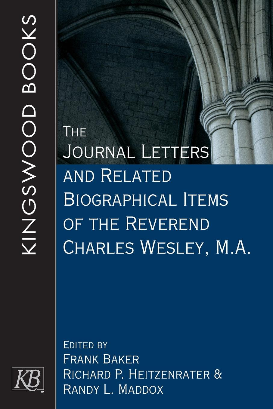 Journal Letters and Related Biographical Items of the Reverend Charles Wesley, M.A. love christopher charles scriptural latin plays of the renaissance and milton s cambridge manuscript